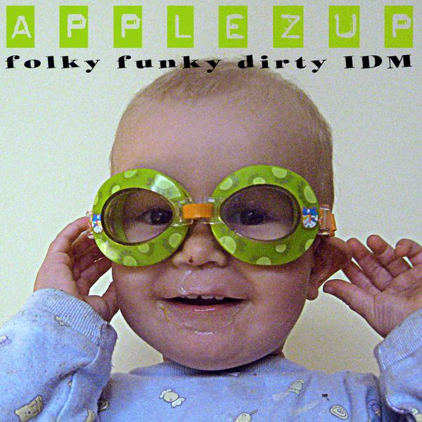 APPLEZUP - folky, funky, dirty IDM - 2008