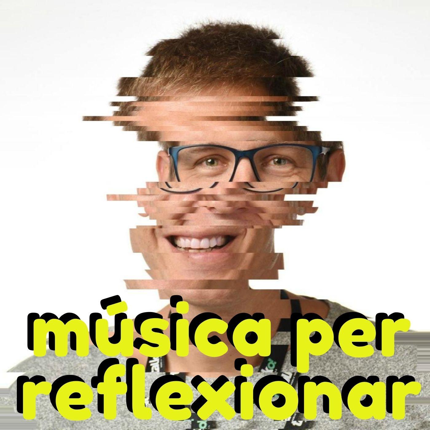 Música per reflexionar...